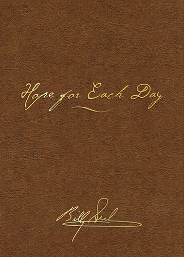 Hope for Each Day Signature Edition: Words of Wisdom and Faith by Billy Graham