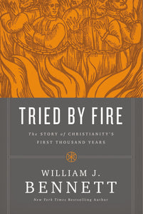 Tried by Fire: The Story of Christianity's First Thousand Years