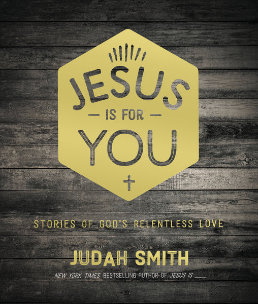 Jesus Is For You: Stories of God's Relentless Love
