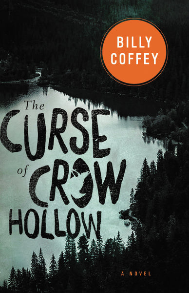 The Curse of Crow Hollow by Billy Coffey