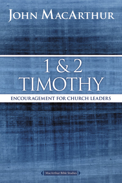 1 and 2 Timothy: Encouragement for Church Leaders