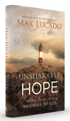 Unshakable Hope: Building Our Lives on the Promises of God by Max Lucado | ChurchSource