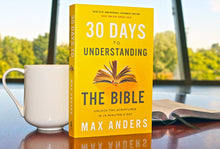 Load image into Gallery viewer, 30 Days to Understanding the Bible, 30th Anniversary: Unlock the Scriptures in 15 minutes a day by Max Anders