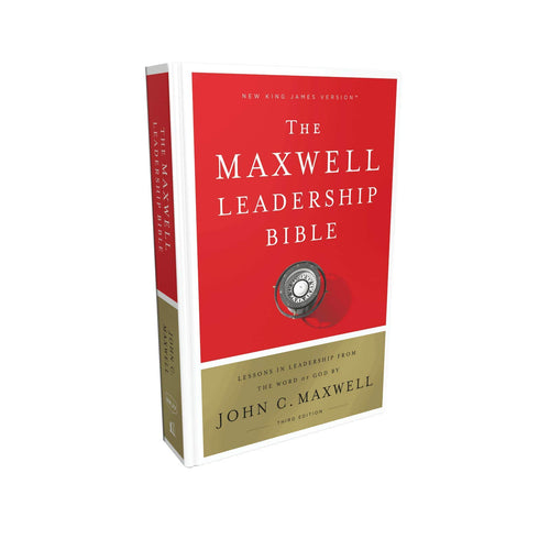 NKJV, Maxwell Leadership Bible, Third Edition, Hardcover, Comfort Print: Holy Bible, New King James Version by John C. Maxwell
