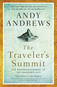 The Traveler's Summit: The Remarkable Sequel to The Traveler's Gift by Andy Andrews