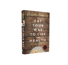 Load image into Gallery viewer, Eat Your Way to Life and Health: Unlock the Power of the Holy Communion by Joseph Prince