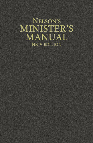 Nelson's Minister's Manual, NKJV Edition