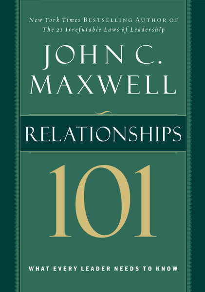 Relationships 101 by John C. Maxwell