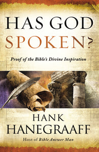 Has God Spoken?: Proof of the Bible's Divine Inspiration by Hank Hanegraaff