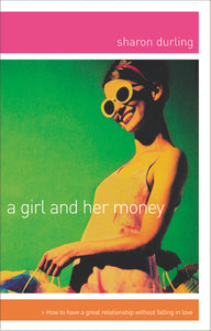 A Girl and Her Money by Sharon Durling
