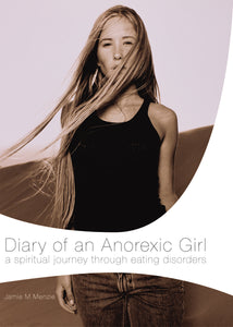 Diary of an Anorexic Girl by Morgan Menzie