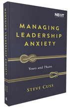 Load image into Gallery viewer, Managing Leadership Anxiety: Yours and Theirs by Steve Cuss