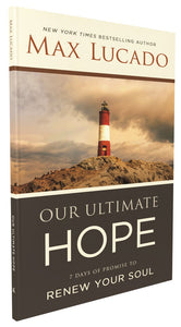 Our Ultimate Hope: 7 Days of Promise to Renew Your Soul by Max Lucado | ChurchSource