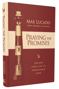 Praying the Promises: Anchor Your Life to Unshakable Hope by Max Lucado | ChurchSource