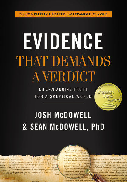 Evidence That Demands a Verdict: Life-Changing Truth for a Skeptical World by Josh McDowell and Sean McDowell