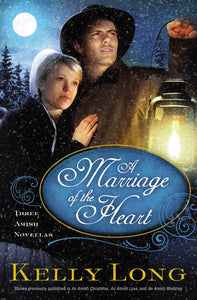 A Marriage of the Heart by Kelly Long
