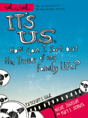 It's Us: How Can I Sort Out the Issues of My Family Life?: Participant's Guide by Nicole Johnson