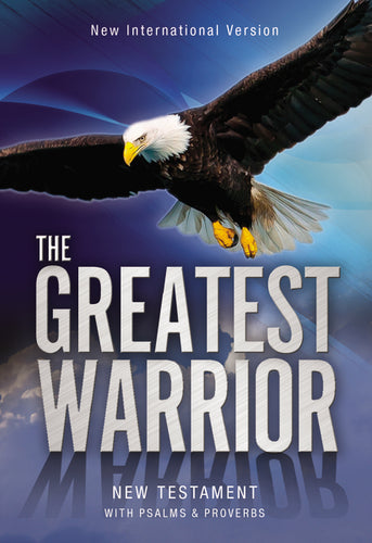 NIV, The Greatest Warrior New Testament with Psalms and Proverbs, Paperback
