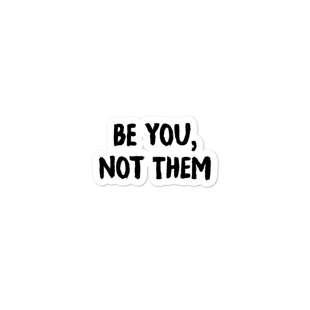 Bubble-free stickers - Be You, Not Them