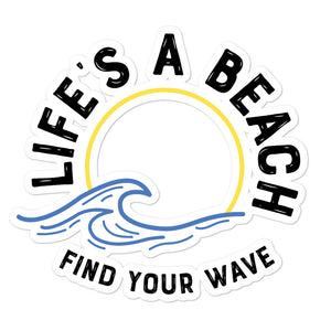 Bubble-free stickers - Life's A Beach Find Your Wave