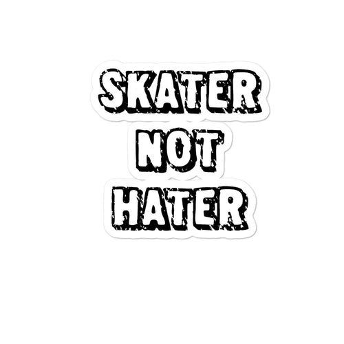 Bubble-free stickers - Skater Not Hater