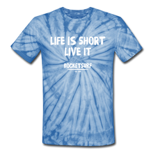 Carica l'immagine nel visualizzatore di Gallery, Unisex Tie Dye T-Shirt - Life Is Short Live it - spider baby blue