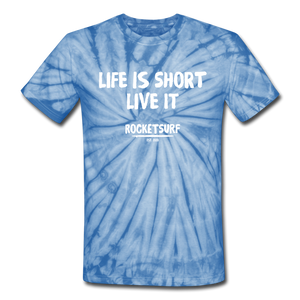 Unisex Tie Dye T-Shirt - Life Is Short Live it - spider baby blue