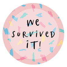 Load image into Gallery viewer, 'We Survived It' Lollipop - Suck It & Say