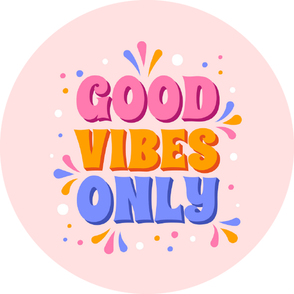 Good Vibes Only Lollipop - Suck It & Say