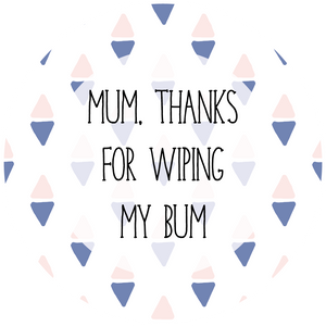 Thanks For Wiping My Bum Mother's Day Lollipop - Suck It & Say