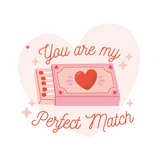 You Are My Perfect Match Lollipop - Suck It & Say