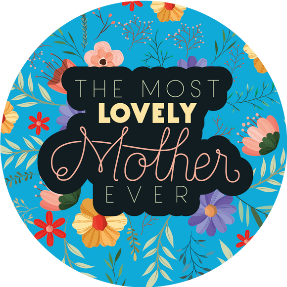 The Most Lovely Mother Ever Mother's Day Lollipop - Suck It & Say