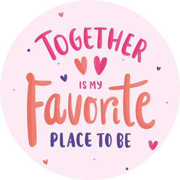 Together Is My Favourite Place To Be Lollipop - Suck It & Say