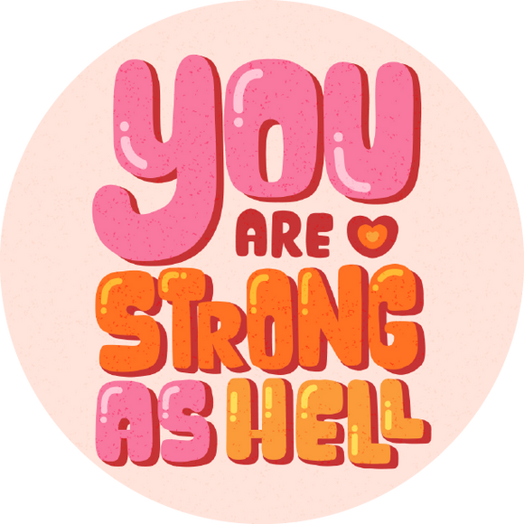 You Are Strong As Hell Lollipop - Suck It & Say