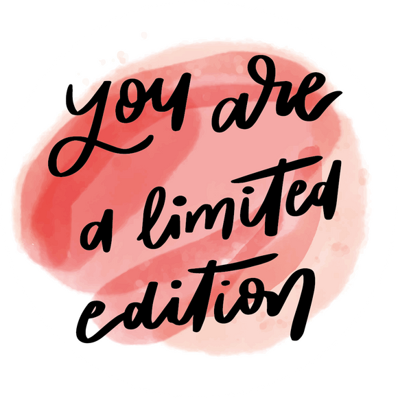 You Are A Limited Edition Lollipop - Suck It & Say