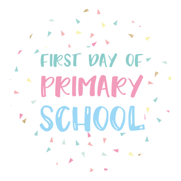 First Day Of Primary School Lollipop - Suck It & Say