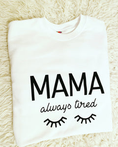 Mama Always Tired