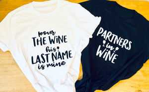Pour The Wine His Last Name Is Mine / Partners In Wine Hen Party