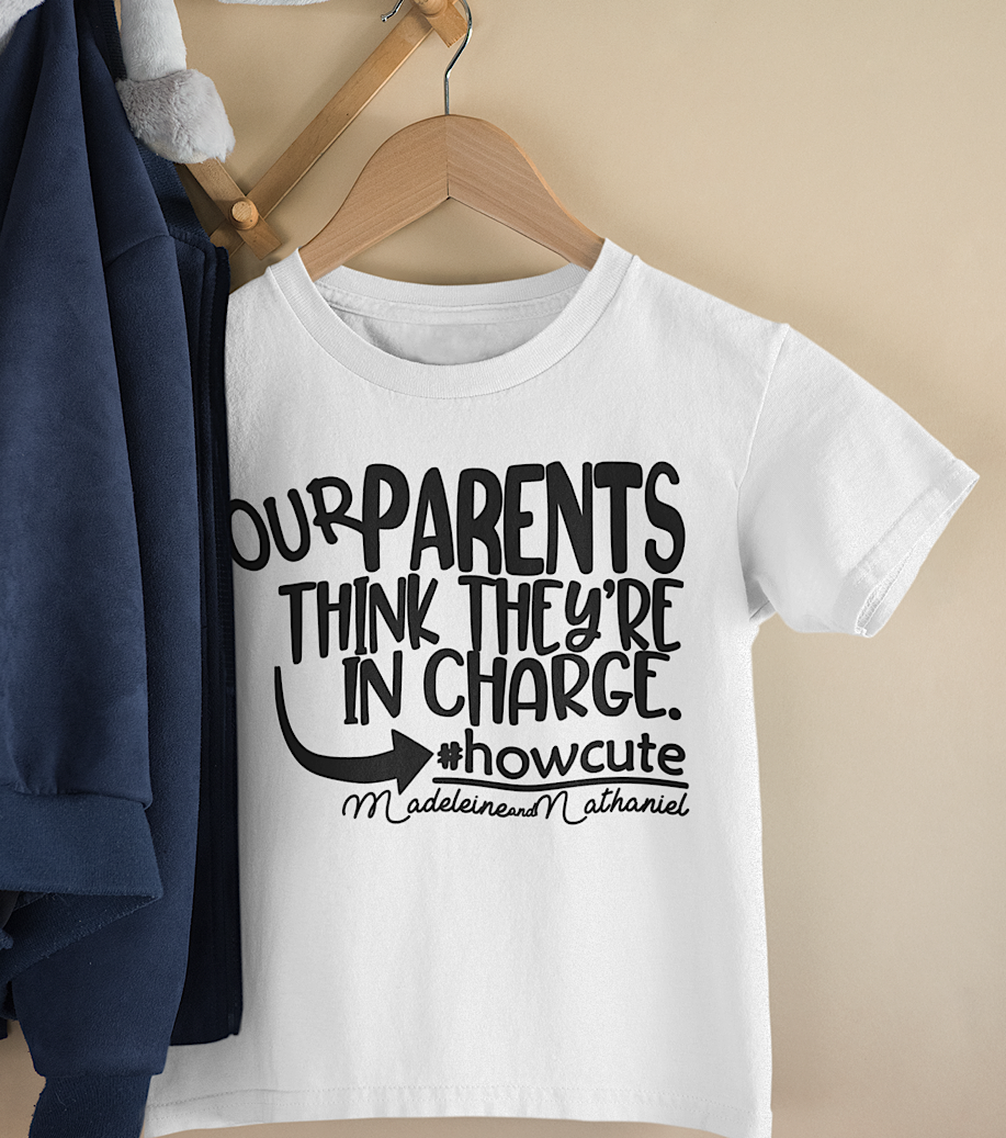 Our Parents Think They're In Charge T-shirt