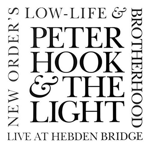Peter Hook & The Light -  Low Life & Brotherhood -  Hebden Bridge -      2CD
