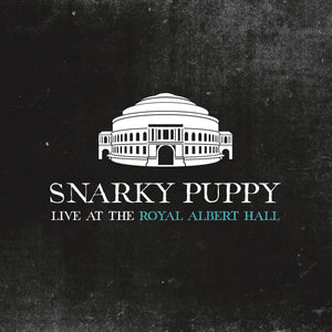 Snarky Puppy: live At The Royal Albert Hall - 2CD & 3LP Bundle.