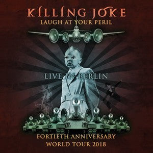 Killing Joke - Laugh At Your Peril - Live In Berlin - Download (MP3 or WAV)