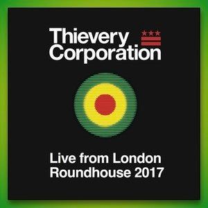 Thievery Corporation - Live From London Roundhouse 2017 Vid/Audio Download