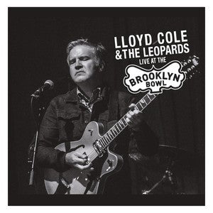 Lloyd Cole And The Leopards - Live At Brooklyn Bowl - Download MP3 or WAV