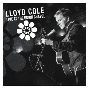 Lloyd Cole - Live At Union Chapel - Download MP3 or WAV