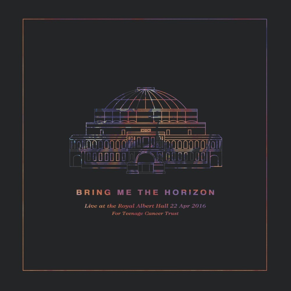 Bring Me The Horizon - Live At The Royal Albert Hall -For Teenage Cancer Trust