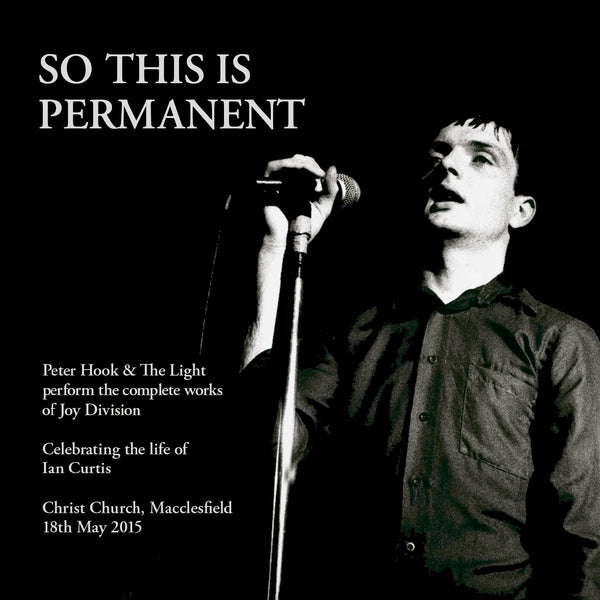 Peter Hook & the Light - So This Is Permanent - 3CD
