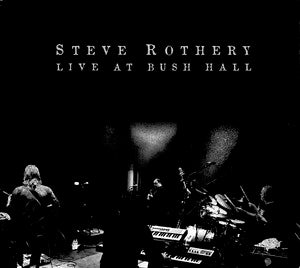 Steve Rothery - Live At Bush Hal