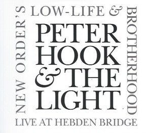 Peter Hook & The Light - Low Life & Brotherhood - Hebden Bridge (MP3 or WAV)