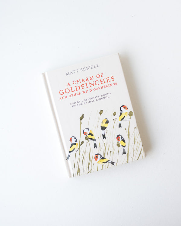 A Charm of Goldfinches and Other Wild Gatherings